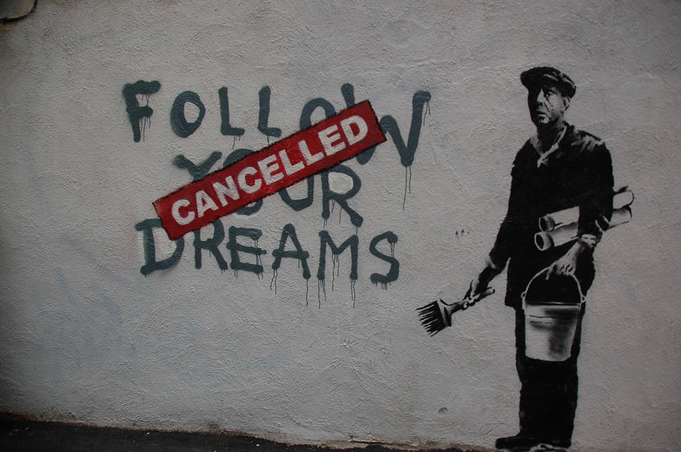 Banksy 'Follow your dreams' cancelled