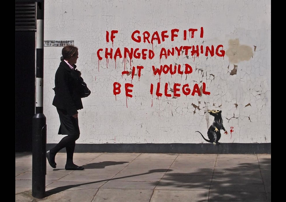 if graffiti changed anything, it would be illegal ~ Banksy